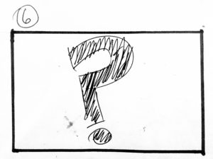 What goes around, comes around - initial storyboard, frame 6